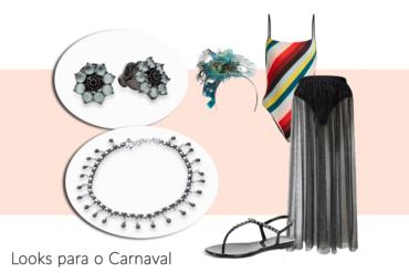 looks para curtir o Carnaval